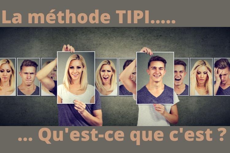 La méthode TIPI, qu'est-ce que c'est?